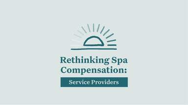 Rethinking Spa Compensation: Service Providers
