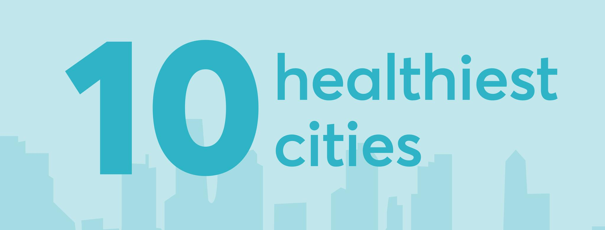 10 Healthiest Cities