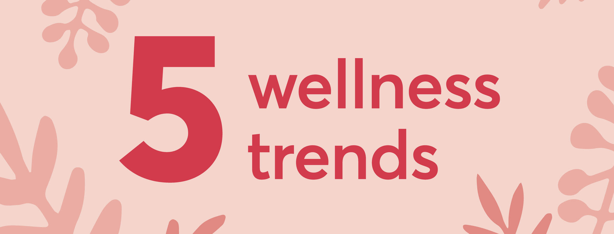 5 wellness trends