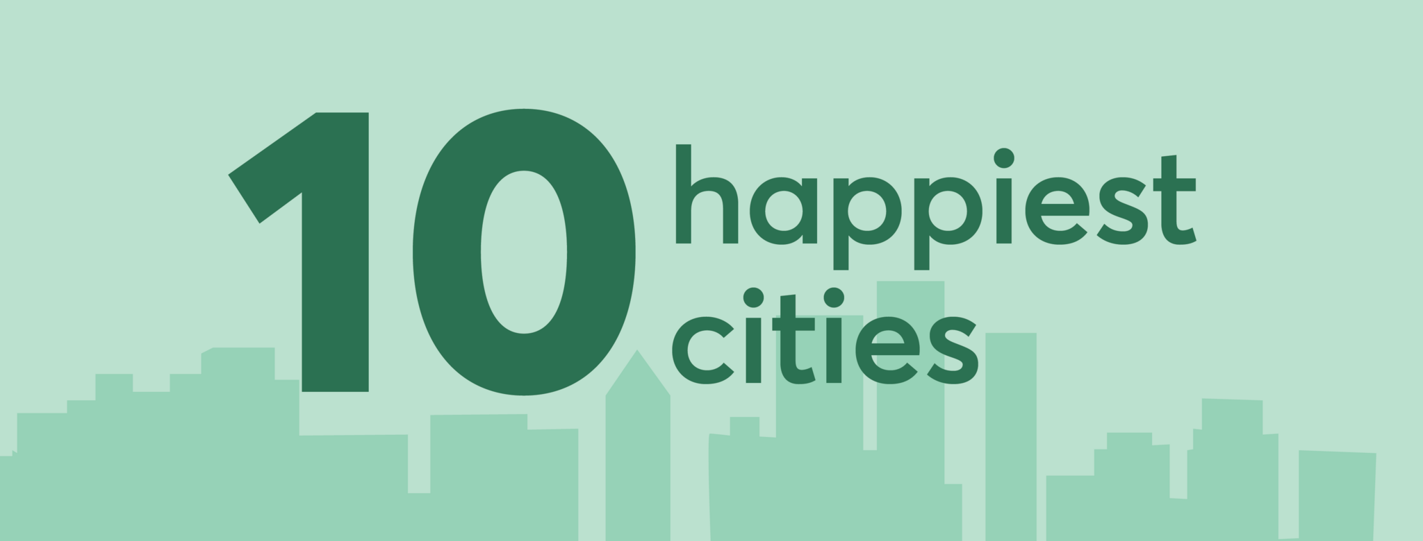 10 happiest cities text over a green skyline
