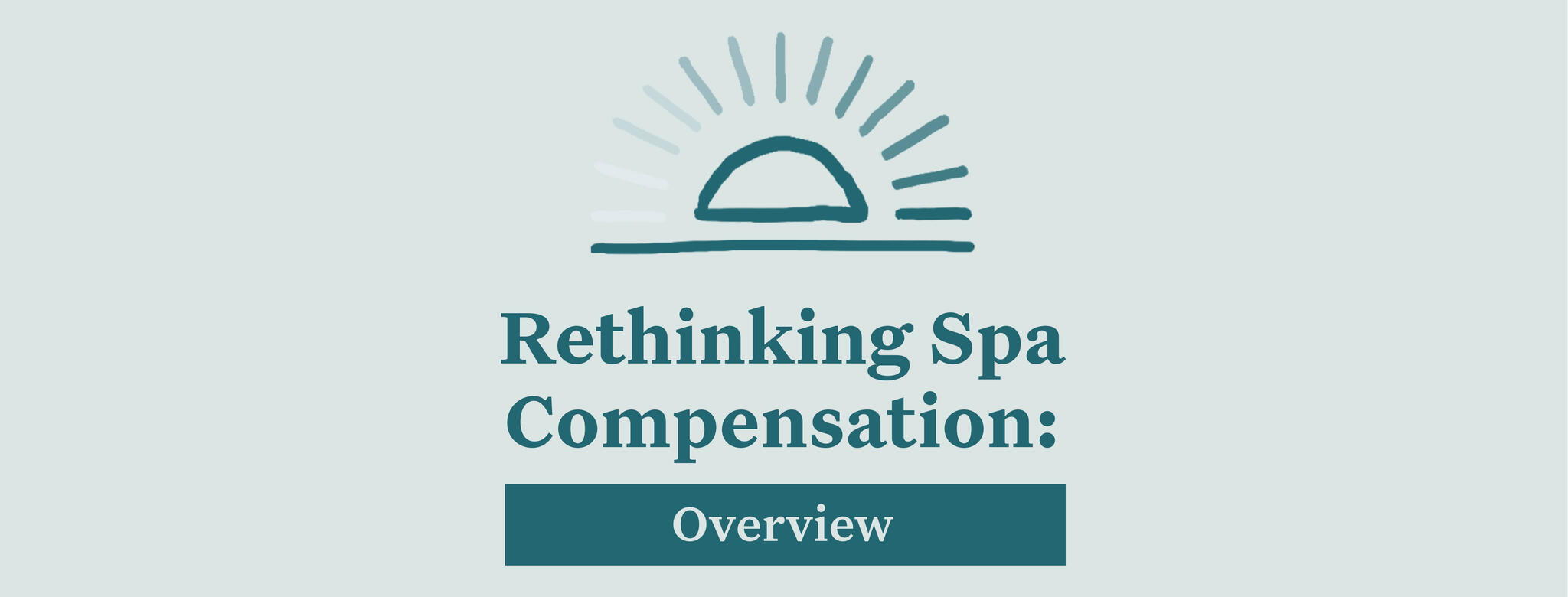 Rethinking Spa Compensation: Overview