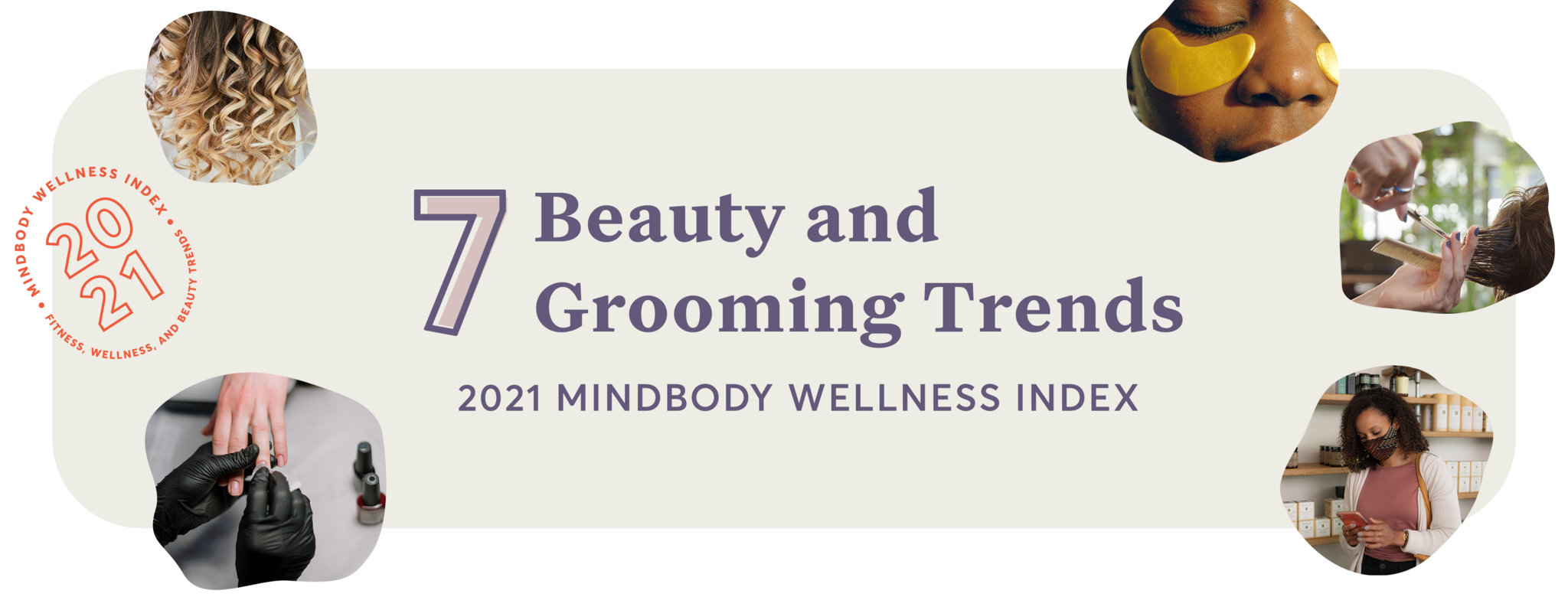 7 Beauty and Grooming Trends: 2021 Mindbody Wellness Index