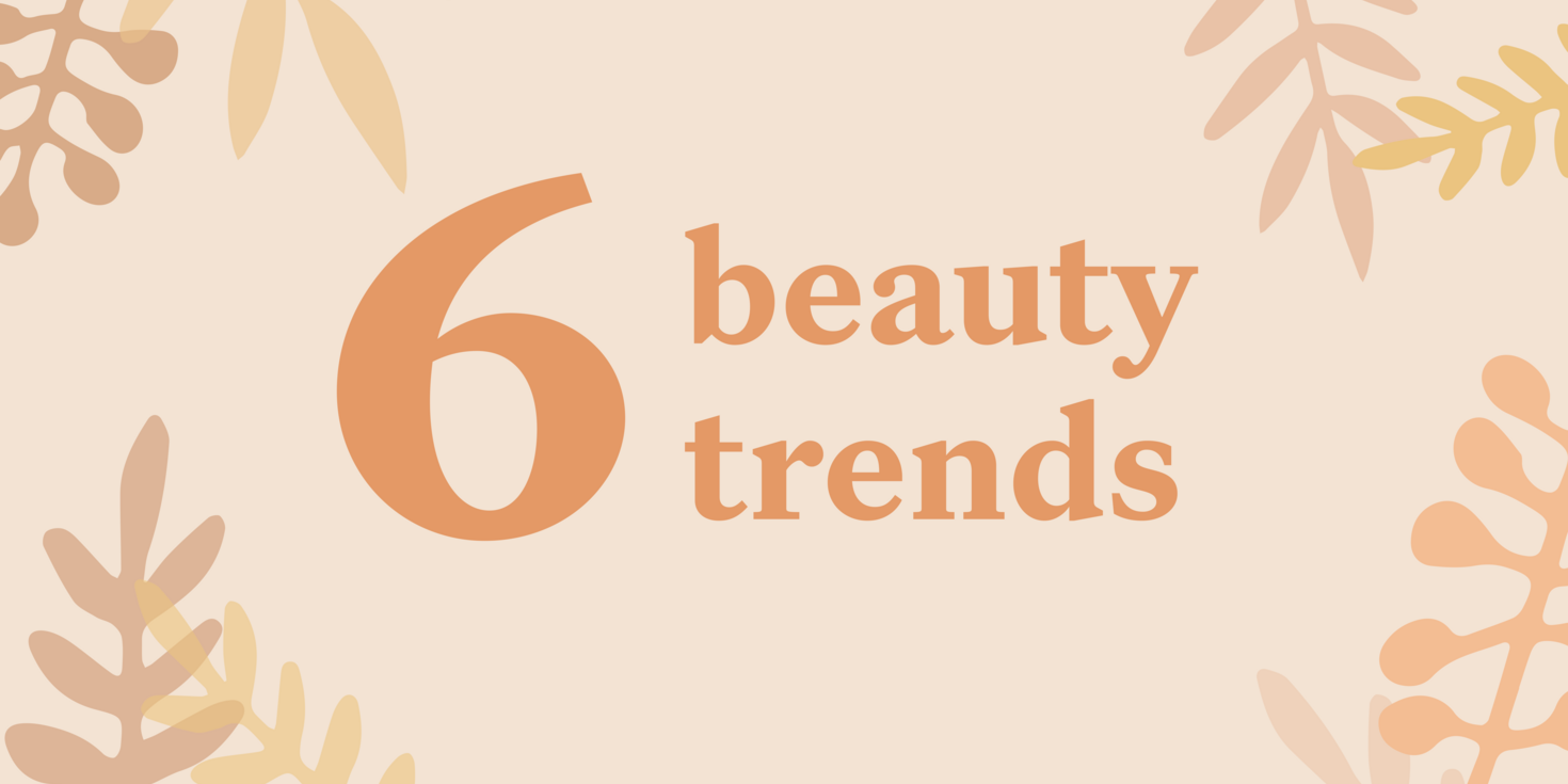 Six beauty trends