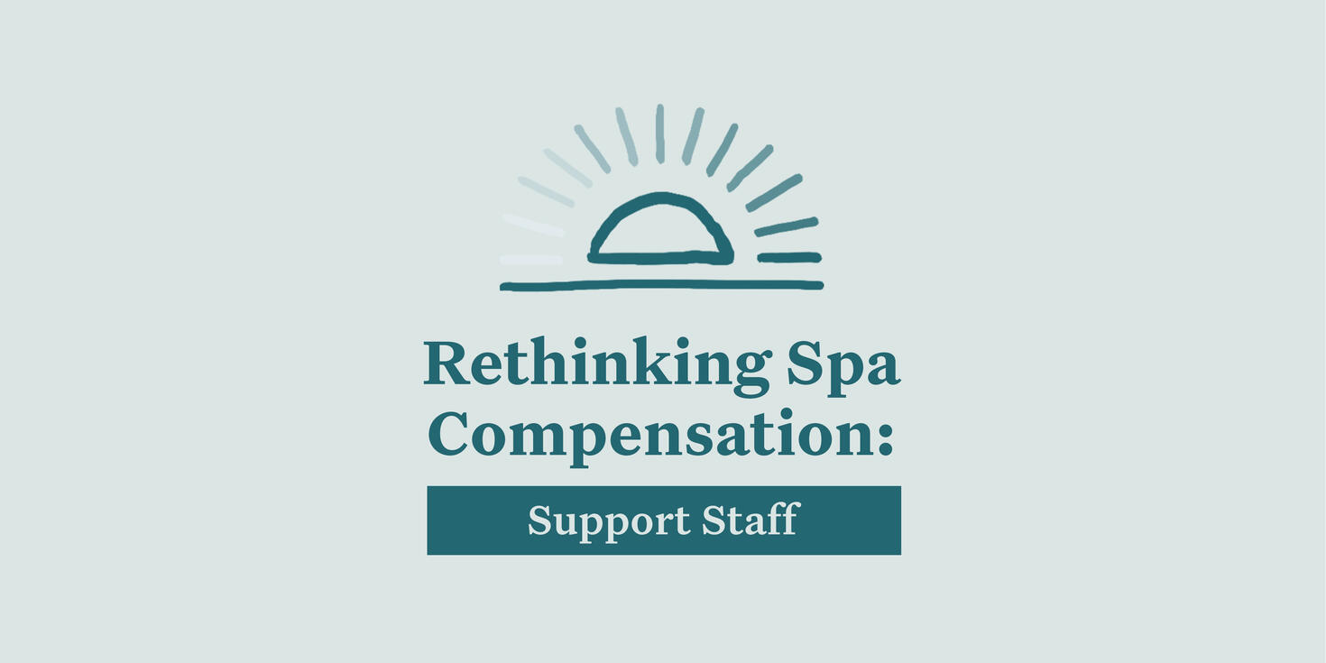 Rethinking Spa Compensation: Support Staff